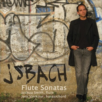 Joshua Smith - Bach Sonatas